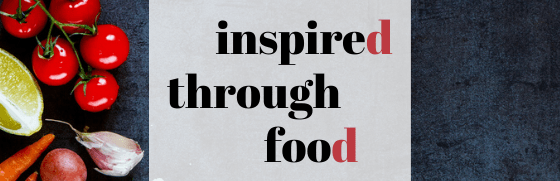 Inspired Through Food