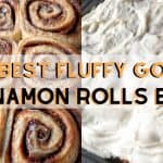 The Best Fluffy Gooey Cinnamon Rolls Ever